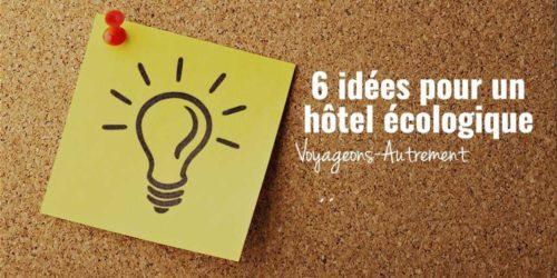 6 Idées pour la transition écologique d'un hôtel